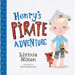 Henry's Pirate Adventure - Livinia Nixon ... Just Released!